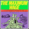 The Maximum Wage: A Common Sense Perscription For Revitilizing America  By Taxing The Very Rich