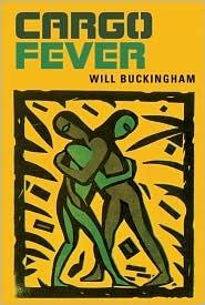 Cargo Fever by Will Buckingham