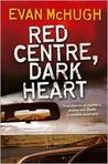 Red Centre, Dark Heart