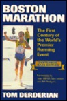 Boston Marathon: The First Century of the World's Premier Running Event