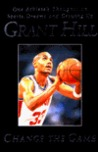 Grant Hill: Change the Game