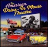 The American Drive-In Movie Theatre by Don Sanders