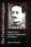 The Cracked Lookingglass: James Joyce and the Nightmare of History
