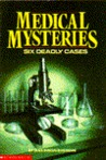 Medical Mysteries: Six Deadly Cases