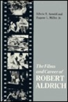 The Films and Career of Robert Aldrich