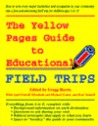 The Yellow Pages Guide to Educational Field Trips
