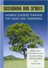 Sustaining Our Spirits: Women Leaders Thriving for Today and Tomorrow