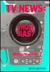 Television News: Whose Bias? - A Casebook Analysis of Strikes, Television and Media Studies