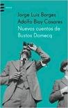 Nuevos cuentos de Bustos Domecq by Jorge Luis Borges
