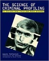 The Science of Criminal Profiling: All Killers Have Their Own Modus Operandi