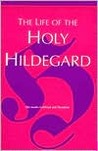 The Life of the Holy Hildegard