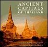 Ancient Capitals Of Thailand