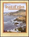 Feast Of Eden: Recipes From California's Garden Paradise