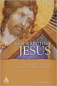 resurrecting-jesus-the-earliest-christian-tradition-and-its-interpreters