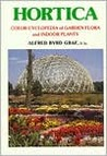 Hortica: Color Cyclopedia of Garden Flora in All Climates--Worldwide--And Exotic Plants Indoors