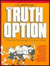 Truth Option: A Practical Technology for Human Affairs