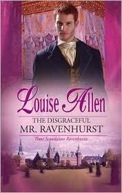 The Disgraceful Mr. Ravenhurst by Louise Allen