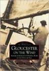 Gloucester on the Wind: America's Greatest Fishing Port in the Days of Sail (Images of America: Massachusetts)