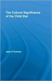 The Cultural Significance of the Child Star