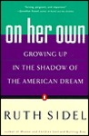 On Her Own: Growing Up in the Shadow of the American Dream