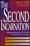 The Second Incarnation: Empowering the Church for the 21st Century