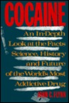Cocaine: An In-Depth Look at the Facts, Science, History, and Future of the World's Most Addictive Drug