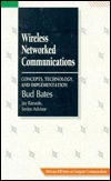 Wireless Networked Communications: Concepts, Technology, And Implementation