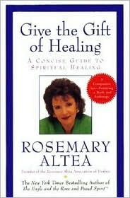 Give The Gift Of Healing: A Concise Guide To Spiritual Hearling