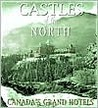Castles of the North: Canada's Grand Hotels