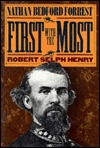 Ebook First with the Most: Nathan Bedford Forrest by Robert Selph Henry DOC!