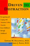 driven-to-distraction-recognizing-and-coping-with-attention-deficit-disorder-from-childhood-through-adulthood