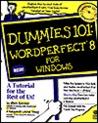 Wordperfect 8 for Windows (Dummies 101 Series)