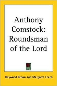 anthony-comstock-roundsman-of-the-lord