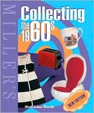 Miller's Collecting the 1960s (Miller's Collector'...