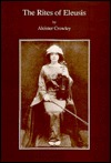 The Rites of Eleusis by Aleister Crowley