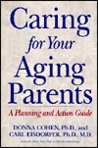 Caring for Your Aging Parents: A Planning and Action Guide