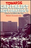 Towards Capitalist Restoration?: Chinese Socialism After Mao