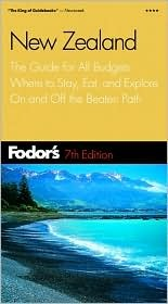 Fodor's New Zealand: The Guide for All Budgets, Where to Stay, Eat, and Explore On and Off the Beaten Path