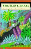 The Slave Trail: A Novel