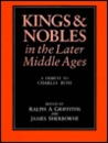 Kings and Nobles in the Later Middle Ages: A Tribute to Charles Ross