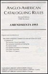 Anglo-American Cataloguing Rules : 1988 Revision's Amendments 1993 (Amendments only)