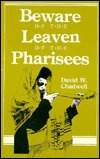 Beware of the Leaven of the Pharisees by David W. Chadwell