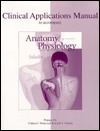 Clinical Applications Manual to Accompany Anatomy & Physiology: The Unity of