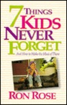 Seven Things Kids Never Forget
