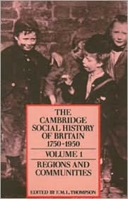 The Cambridge Social History of Britain 1750-1950, Volume 1: Regions and Communities