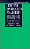 Patient Controlled Analgesia: Confidence In Postoperative Pain Control