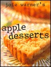 Joie Warner's Apple Desserts: America's Favorite Fruit