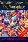 Sensitive Issues in the Workplace: A Practical Handbook