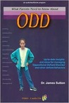 What Parents Need To Know About Odd: Up To Date Insights And Ideas For Managing Oppositional Defiant Disorder And Other Defiant Behaviors