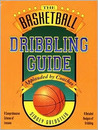 The Basketball Dribbling Guide
